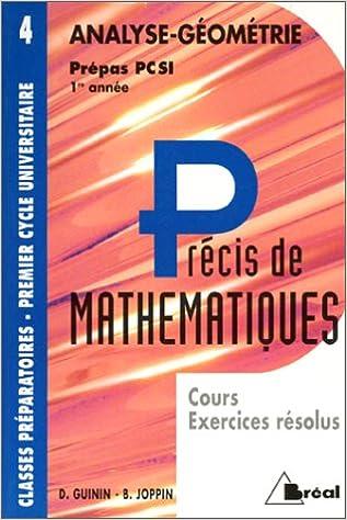 Lire en ligne Précis de mathématiques, tome 4 : Analyse et géométrie, Prépas PC SI - 1re année pdf