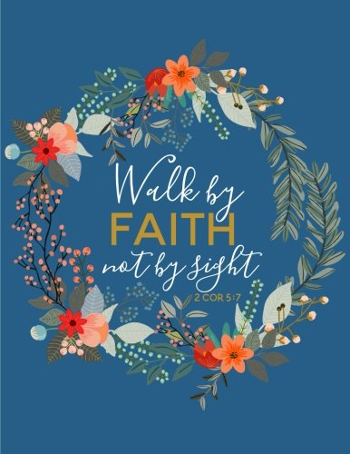 Walk-By-Faith-Not-By-Sight-2-Corinthians-57-Flower-Notebook