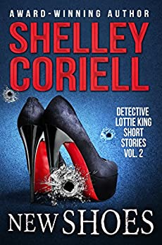 New Shoes: Detective Lottie King Mystery Short Stories, Vol. 2 by [Coriell, Shelley]