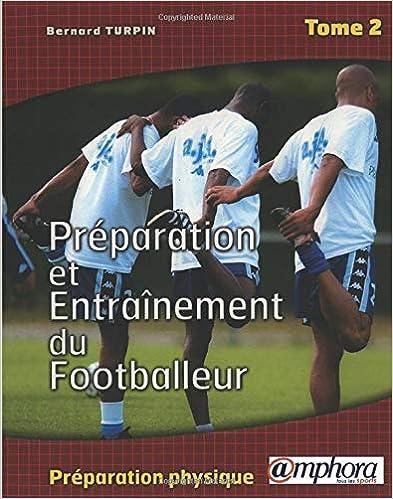 Préparation et entraînement du Footballeur : Tome 2
