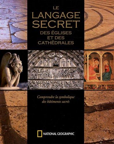 Le langage secret des églises et des cathédrales : Comprendre la symbolique des bâtiments sacrés ~ Richard Stemp