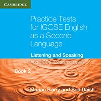 Practice Tests for IGCSE English as a Second Language Book 2 (Extended Level) Audio CDs (2): Listening and Speaking
