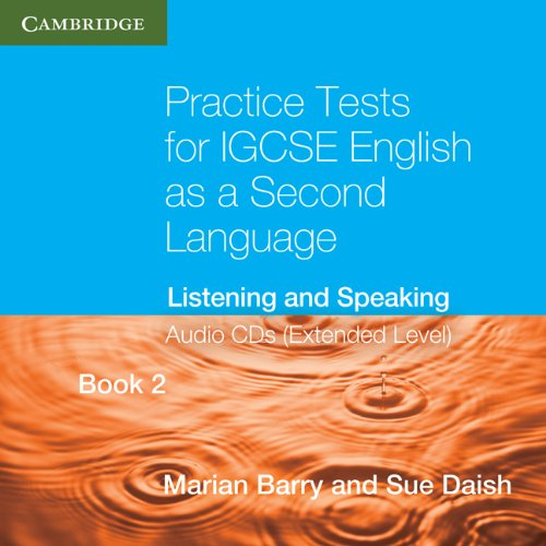 Practice Tests for IGCSE English as a Second Language Book 2 (Extended Level) Audio CDs (2): Listening and Speaking (Cambridge International IGCSE) pdf