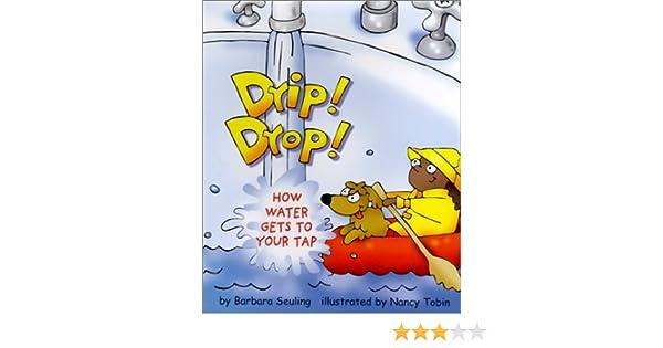 Library Book: Drip! Drop! (Rise and Shine): Barbara Seuling, Nancy ...