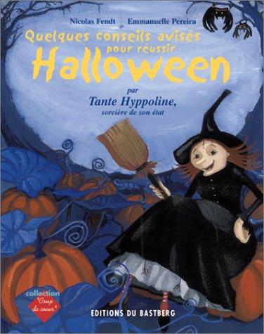 Quelques conseils avisés pour réussir Halloween : Par tante Hyppoline, sorcière de son état]()