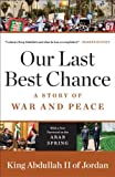 img - for Our Last Best Chance: A Story of War and Peace book / textbook / text book