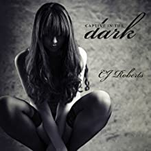 Captive in the Dark: Dark Duet, Book 1 Audiobook by CJ Roberts Narrated by Emily Durante