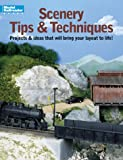 Scenery Tips and Techniques: Projects & Ideas That Will Bring Your Layout to Life! (Model Railroader)