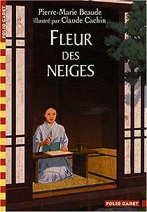 Fleur Des Neiges Pierre Marie Beaude Babelio