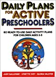 Daily Plans for Active Preschoolers, Judy Galloway and Lynette Ivey, 0876282508