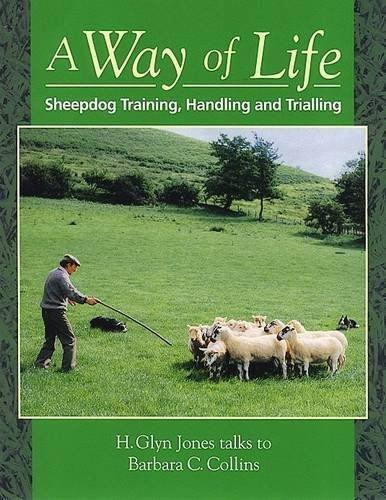 A Way of Life: Sheepdog Training, Handling and (Border Collies In Action)