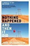 Nothing Happened and Then It Did, Jake Silverstein, 0393339947