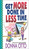 Get More Done in Less Time, Donna Otto, 0736906983