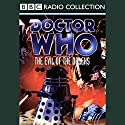 Doctor Who: The Evil of the Daleks Radio/TV Program by David Whitaker Narrated by Patrick Troughton, full cast