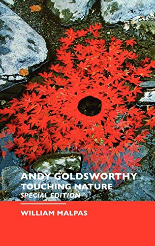 Andy Goldsworthy: Touching Nature: Special Edition (Sculptors S.)