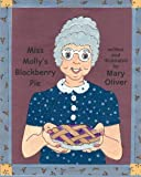 Miss Molly's Blackberry Pie, Mary Oliver, 1495257150
