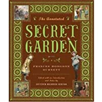 The Annotated Secret Garden: 0 (The Annotated Books)