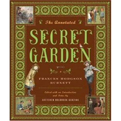 Garden Gretchen - The Annotated Secret Garden (The Annotated Books)