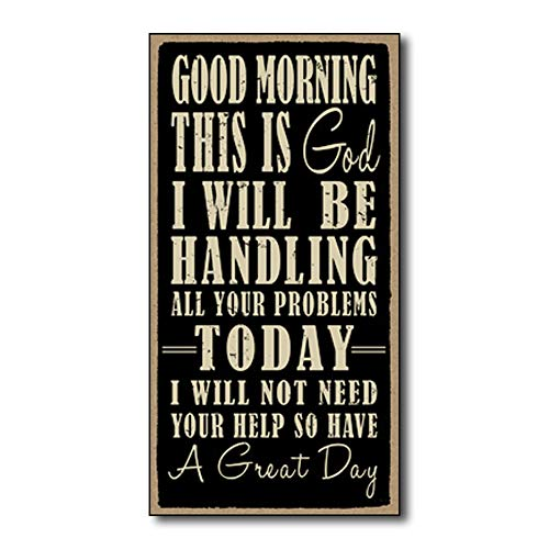 Tamengi Good Morning This is God. I Will Be Handling All Your Problems Today. I Will Not Need Your Help So Have A Great Day Rustic Wood Wall Art Home Family Decoration Design Plank Plaque Sign 5