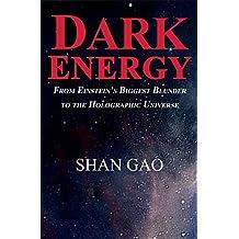 Dark Energy: From Einstein's Biggest Blunder to the Holographic Universe