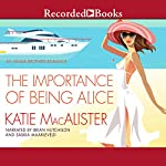 The Importance of Being Alice   Katie MacAlister