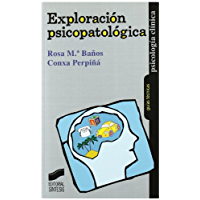 Exploración psicopatológica (Psicología clínica. Guías técnicas)