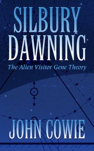 Silbury Dawning: The Alien Visitor Gene Theory 3rd Edition PDF