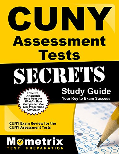CUNY Assessment Tests Secrets Study Guide: CUNY Exam Review for the CUNY Assessment Tests