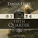 Fifth Quarter Audiobook by Tanya Huff Narrated by Nicol Zanzarella