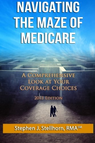 Navigating the Maze of Medicare: A Comprehensive Look at your Coverage Choices pdf