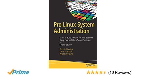 Pro Linux System Administration: Learn to Build Systems for