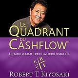 le quadrant du cashflow cashflow quadrant un guide pour atteindre la libert? financi?re a guide to waiting for financial freedom