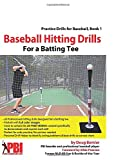 img - for Baseball Hitting Drills for a Batting Tee: Practice Drills for Baseball, Book 1 (Volume 1) book / textbook / text book
