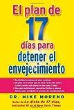 El Plan de 17 Dias para Detener el Envejecimiento, Mike Moreno, 1451674627