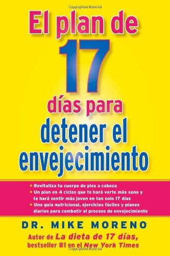 - El Plan de 17 dias para detener el envejecimiento