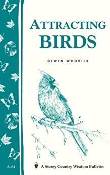 Attracting Birds: Storey Country Wisdom Bulletin A-64 by [Woodier, Olwen]