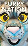 img - for Furry Nation: The True Story of America's Most Misunderstood Subculture book / textbook / text book