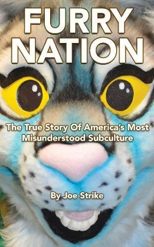 Furry Nation: The True Story of America's Most Misunderstood Subculture