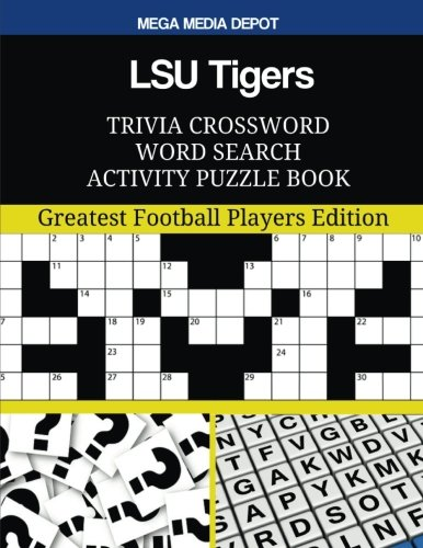 LSU Tigers Trivia Crossword Word Search Activity Puzzle Book: Greatest Football Players Edition