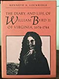 The Diary and Life, of William Bryd II of Virginia, 1674-1744 9780393956825