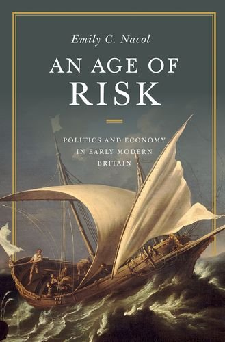 Read Online An Age of Risk: Politics and Economy in Early Modern Britain PDF