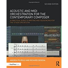 Acoustic and MIDI Orchestration for the Contemporary Composer, 2nd Edition from Focal Press