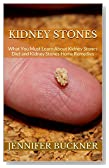 Kidney Stones: What You Must Learn About Kidney Stones Diet and Kidney Stones Home Remedies