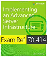 Exam Ref 70-414 Implementing an Advanced Server Infrastructure (MCSE) Front Cover