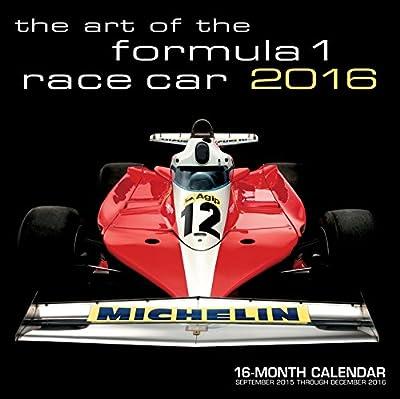 Art of the Formula 1 Race Car 2016: 16-Month Calendar September 2015 through December 2016