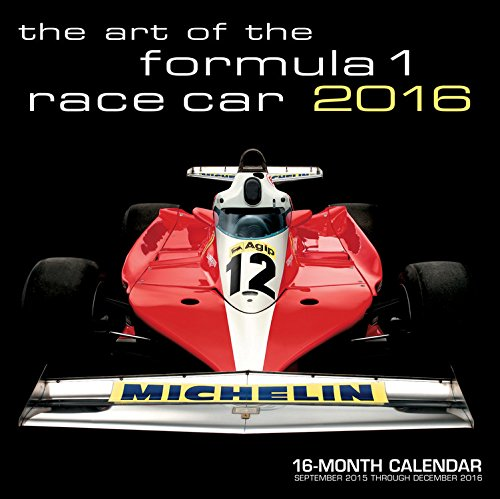 Art of the Formula 1 Race Car 2016: 16-Month Calendar September 2015 through December 2016 (Antique Car 2015 Calendar)