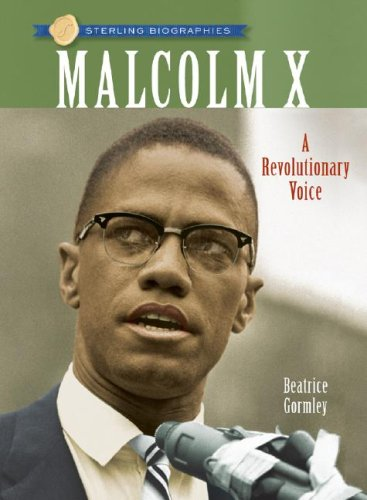 Sterling Biographies: Malcolm X: A Revolutionary Voice