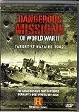 Dangerous Missions of World War II - Target St Nazaire 1942