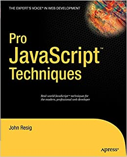 Pro JavaScript Techniques: Amazon.es: John Resig: Libros en idiomas extranjeros