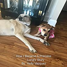Luna's Story: How I Became a Princess Audiobook by Holly Vazquez Narrated by Lynn Carnefix